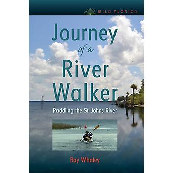 Journey of a River Walker by Ray Whaley