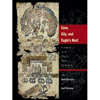 Cave City and Eagles Nest by Edited by David Carrasco & Edited by Scott Sessions