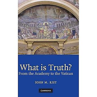 What Is Truth?: From the Academy to the Vatican