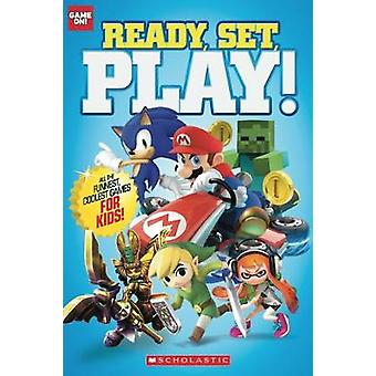 Ready - Set - Play! by Scholastic - 9781338189940 Book