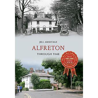 Alfreton Through Time by Jill Armitage - 9781445621357 Book