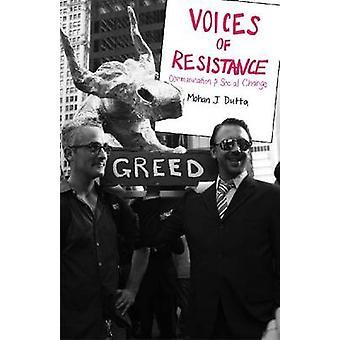 Röster av motstånd - kommunikation och Social förändring av Mohan J. Dut