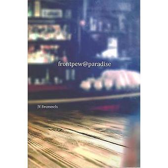 Frontpew@Paradise by J. V. Brummels - 9781622881611 Book