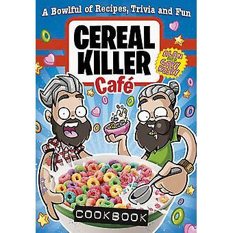 Cereal Killer Cafe Kochbuch von Gary Keery - Alan Keery - 97817850