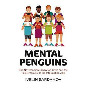 Mentala Penguins - Neverending utbildning krisen och den falska Promi