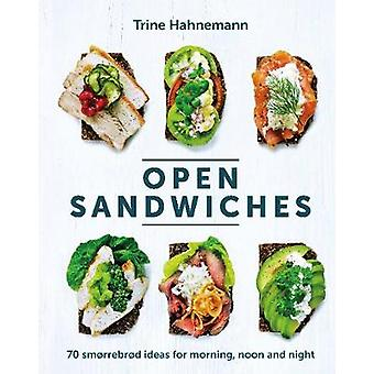Open Sandwiches - 70 smorrebrod ideas for morning - noon and night by