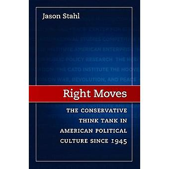 Right Moves - de conservatieve denktank in Amerikaanse politieke Cultur