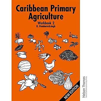 L'Agriculture primaire des Caraïbes - classeur 2 nouvelle édition: classeur Bk.2