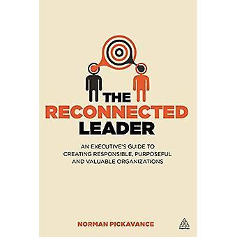 Le Leader reconnecté: Guide direction de création d'organisations responsables, tenace et précieuses
