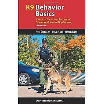 K9 Behavior Basics: A Manual for Proven Success in Operational Service Dog Training (K9 Professional Training)