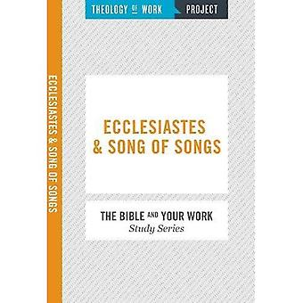Ecclesiastes and Song of Songs (The Bible and Your Work Study Series)