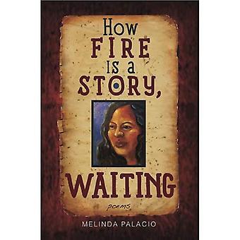 Hur brand är en berättelse, väntar