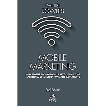 Mobil marknadsföring: Hur mobil teknik är revolutionerar marknadsföring, kommunikation och reklam
