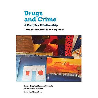 Drugs and Crime: A Complex� Relationship. Third revised� and expanded edition (Health & Society)