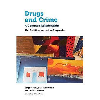 Narkotika och brottslighet: en komplex relation. Tredje reviderade och utvidgade upplagan (hälsa & Society)
