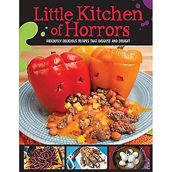Little Kitchen of Horrors: Hideously Delicious Recipes That Disgust and Delight (Little Kitchen of Horrors)