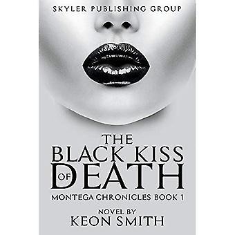 El beso de la muerte negro: crónicas Montega - libro 1