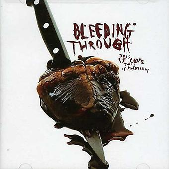Bleeding Through - This Is Love-This Is Murderous [CD] USA import
