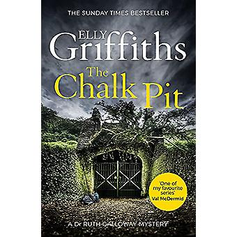 The Chalk Pit - The Dr Ruth Galloway Mysteries 9 by Elly Griffiths - 9