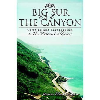 ビッグ ・ サーと CanyonCamping とリビングストン ・ ハリソンによるベンタナ荒野でのバック パッキング