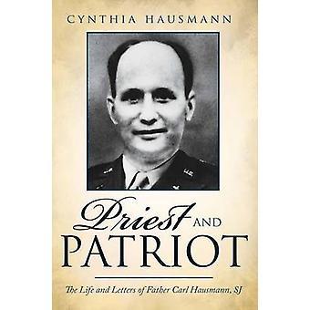 Padre e patriota da vida e letras do pai Carl Hausmann Sj por Hausmann & Cynthia