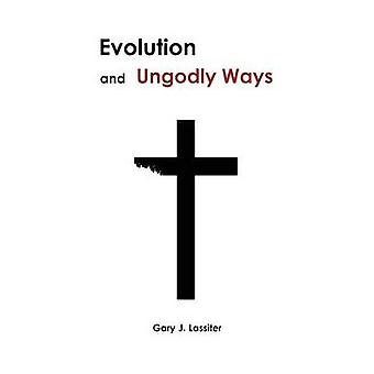 Evolution and Ungodly Ways by Lassiter & Gary