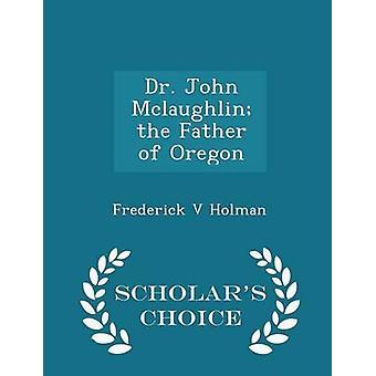 د. جون ماكلولين والد أوريغون العلماء الطبعة اختيار طريق هولمان & فريدريك الخامس
