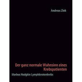 Der ganz normale Wahnsinn eines Krebspatienten da Zink & Andreas