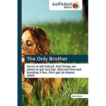 The Only Brother by Green & Sarah