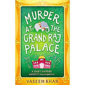Asesinato en el gran palacio del Raj - bebé Ganesh Agencia libro 4 por K Vaseem
