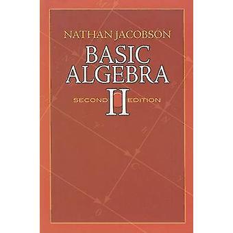 Basic Algebra II by Nathan Jacobson - 9780486471877 Book