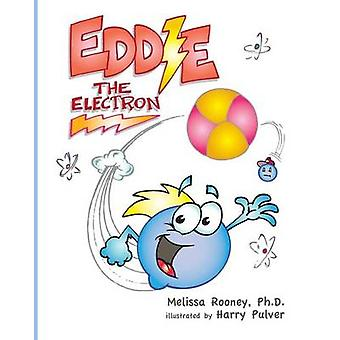 Eddie the Electron by Melissa Rooney - 9780692467435 Book
