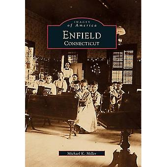 Enfield - Connecticut by Michael K Miller - 9780738500027 Book