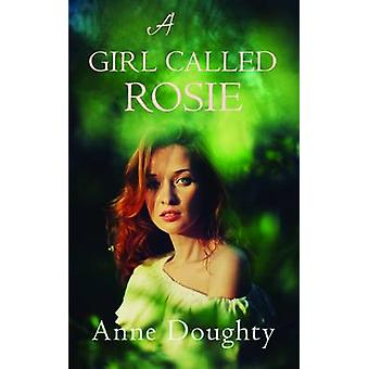A Girl Called Rosie by Anne Doughty - 9780749019464 Book