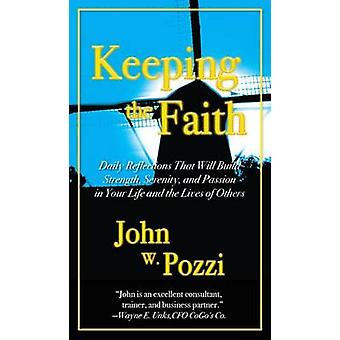 Keeping the Faith - Daily Reflections to Build Strength - Serenity - a