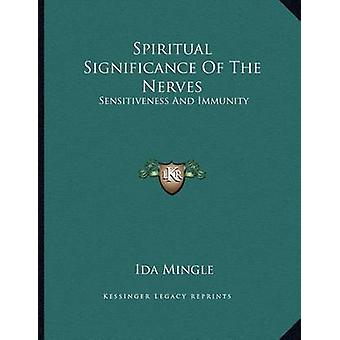 Spiritual Significance of the Nerves - Sensitiveness and Immunity by I