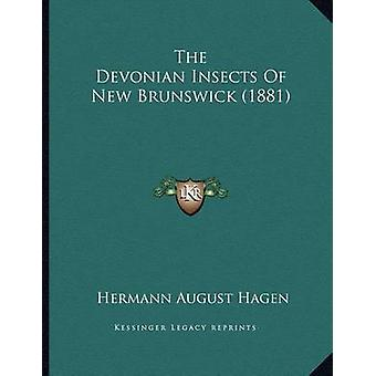 The Devonian Insects of New Brunswick (1881) by Hermann August Hagen