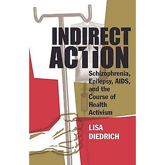 Indirect Action - Schizophrenia - Epilepsy - AIDS - and the Course of
