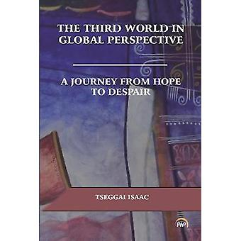 Third World Politics In Global Perspectives - A Journey from Hope to D
