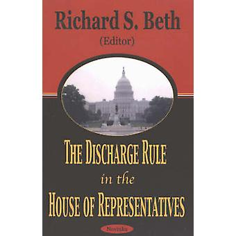 The Discharge Rule in the House of Representatives by Richard S. Beth