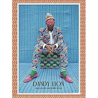 Dandy Lion - The Black Dandy and Street Style by Shantrelle P. Lewis -