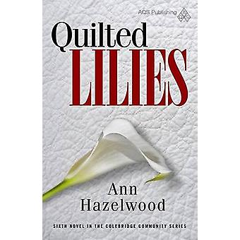 Quilted Lilies by Ann Watkins Hazelwood - Hazelwood - 9781604601824 B