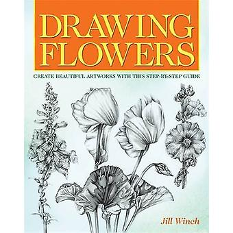 Drawing Flowers by Jill Winch - 9781782126256 Book