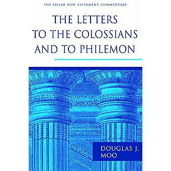 The Letters to the Colossians and to Philemon by Douglas J. Moo - 978