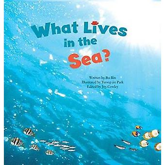 What Lives in the Sea? - Marine Life by Rin Bo - Joy Cowley - Yeong-Ji