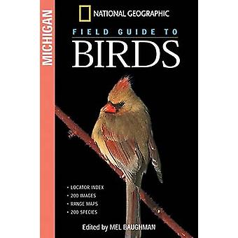 -National Geographic - Field Guide to Birds - Michigan by Mel Baughman