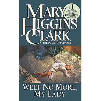 أبكي لا أكثر-بلادي سيدة ماري هيغنز كلارك-كتاب 9780671025588