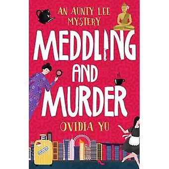 Meddling and Murder - An Aunty Lee Mystery by Ovidia Yu - 978000822242