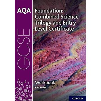 AQA GCSE Foundation Combined Science Trilogy and Entry Leve by Butler