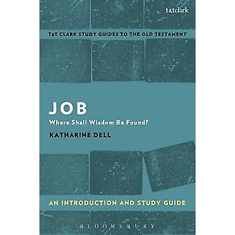 Job An Introduction and Study Guide by Katharine Dell